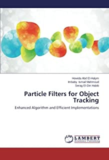Particle Filters for Object Tracking: Enhanced Algorithm and Efficient Implementations