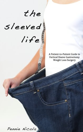 The Sleeved Life:  A Patient-to-Patient Guide on Vertical Sleeve Gastrectomy Weight Loss Surgery (English Edition)