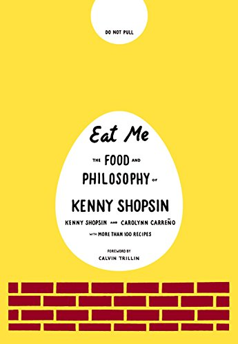 Download Eat Me: The Food and Philosophy of Kenny Shopsin 0307264939