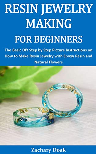 Great Deal! RESIN JEWELRY MAKING FOR BEGINNERS: The Basic DIY Step by Step Picture Instructions on H...