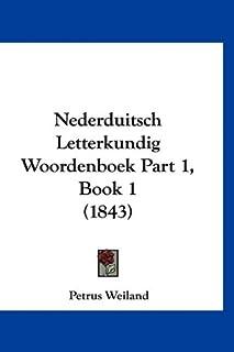 Nederduitsch Letterkundig Woordenboek Part 1, Book 1 (1843)