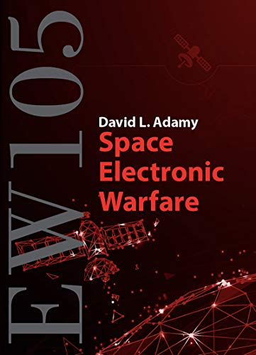 Ew 105: Space Electronic Warfare (Artech House Electronic Warfare Library)