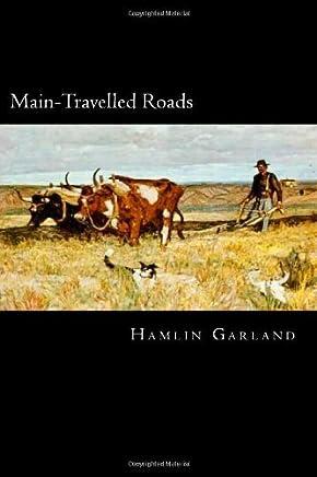 Main-Travelled Roads by Hamlin Garland (November 16,2013)