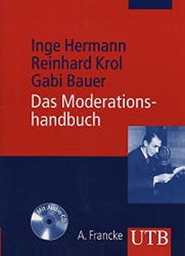Das Moderationshandbuch: Souverän vor Mikro und Kamera