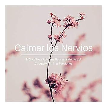 Calmar los Nervios: Música New Age para Relajar la Mente y el Cuerpo y Eliminar Tensiones