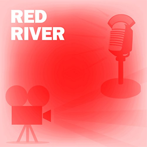 Red River     Classic Movies on the Radio              By:                                                                                                                                 Lux Radio Theatre                               Narrated by:                                                                                                                                 John Wayne,                                                                                        Joanne Dru,                                                                                        Walter Brennan                      Length: 59 mins     43 ratings     Overall 4.5