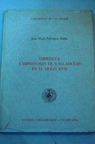 Imprenta E Impresores De Valladolid En El Siglo XVIII