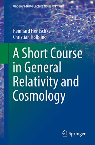 A Short Course in General Relativity and Cosmology (Undergraduate Lecture Notes in Physics) (English Edition)