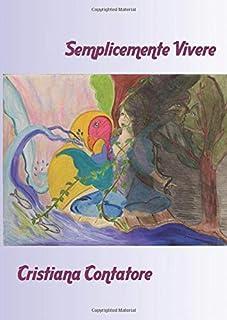 Semplicemente vivere (Italian Edition)