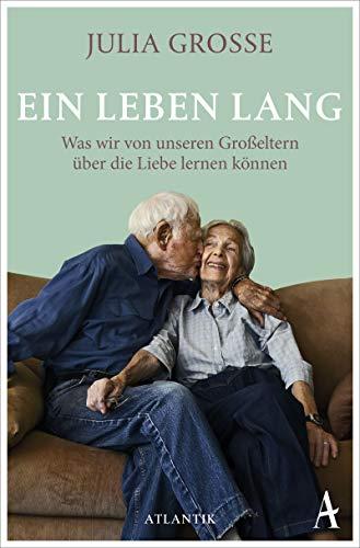 Ein Leben lang: Was wir von unseren Großeltern über die Liebe lernen können
