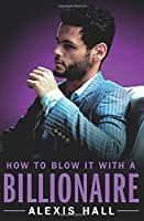 How to Blow It with a Billionaire (Arden St. Ives, 2)