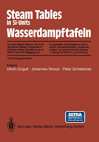 Steam Tables in SI-Units/Wasserdampftafeln: Concise Steam Tables in SI-Units (Student's Tables) - Properties of Ordinary Water Substance up to 1000 . . . Dampf bis 1000 (English and German Edition)の詳細を見る