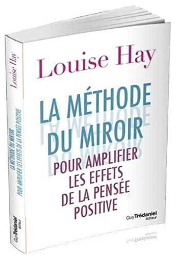 La méthode du miroir : 21 jours pour amplifier les effets de la pensée positive