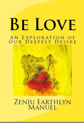Be Love: An Exploration of Our Deepest Desire