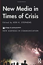 New Media in Times of Crisis (New Agendas in Communication Series)
