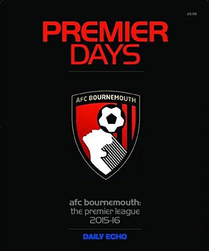 Premier Days: afc Bournemouth: The Premier League 2015-2016