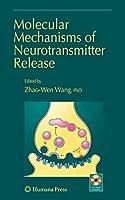 Molecular Mechanisms of Neurotransmitter Release (Contemporary Neuroscience)