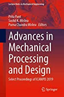 Advances in Mechanical Processing and Design: Select Proceedings of ICAMPD 2019 (Lecture Notes in Mechanical Engineering)