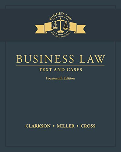 Compare Textbook Prices for Business Law: Text and Cases 14 Edition ISBN 9781305967250 by Clarkson, Kenneth W.,Miller, Roger LeRoy,Cross, Frank B.