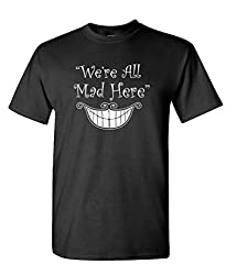 We're all mad here Alice in Wonderland shirts.