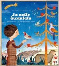 La notte incantata. San Francesco e un presepio unico al mondo. Ediz. illustrata
