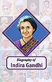 Biography of Indira Gandhi (English Edition)
