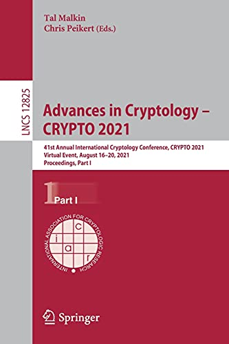 Advances in Cryptology - CRYPTO 2021: 41st Annual International Cryptology Conference, CRYPTO 2021, Virtual Event,...