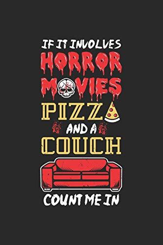 If It Involves Horror Movies Pizza And A Couch Count Me In: Pizza und Horrorfilme Notizbuch / Tagebuch / Heft mit Karierten Seiten. Notizheft mit ... Planer für Termine oder To-Do-Liste.
