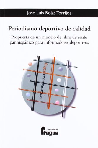 Periodismo deportivo de calidad : propuesta de un modelo de libro de estilo panhispánico para informadores deportivos