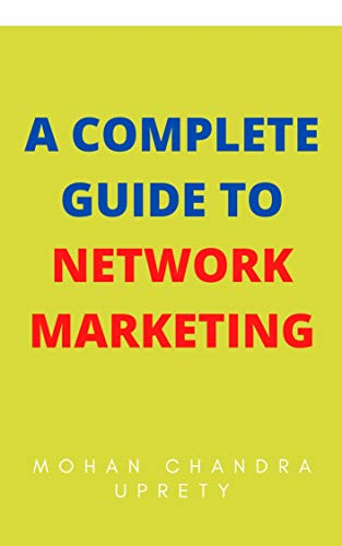 A COMPLETE GUIDE TO NETWORK MARKETING (English Edition)
