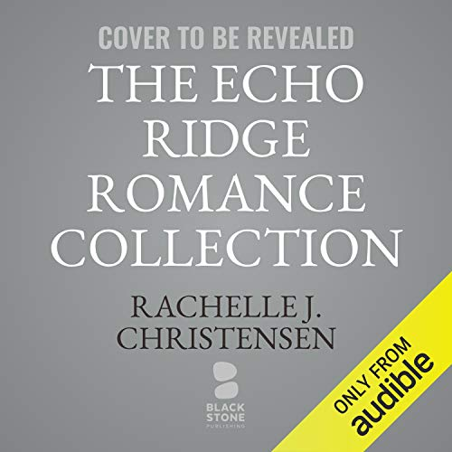 The Echo Ridge Romance Collection cover art