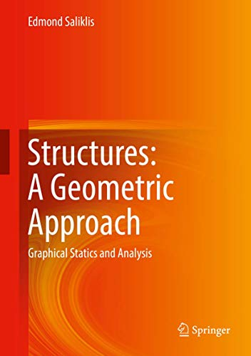 Structures: A Geometric Approach: Graphical Statics and Analysis