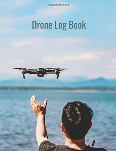 Drone Log book: Log Your UAS Drone Flights Aircraft Like a Pro! Journal size 8.5 x 11 inches (US Letter)