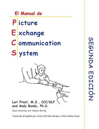 Manual PECS, segunda edición, español (PECS - Picture Exchange Communication System (El sistema de comunicación por intercambio de imágenes))