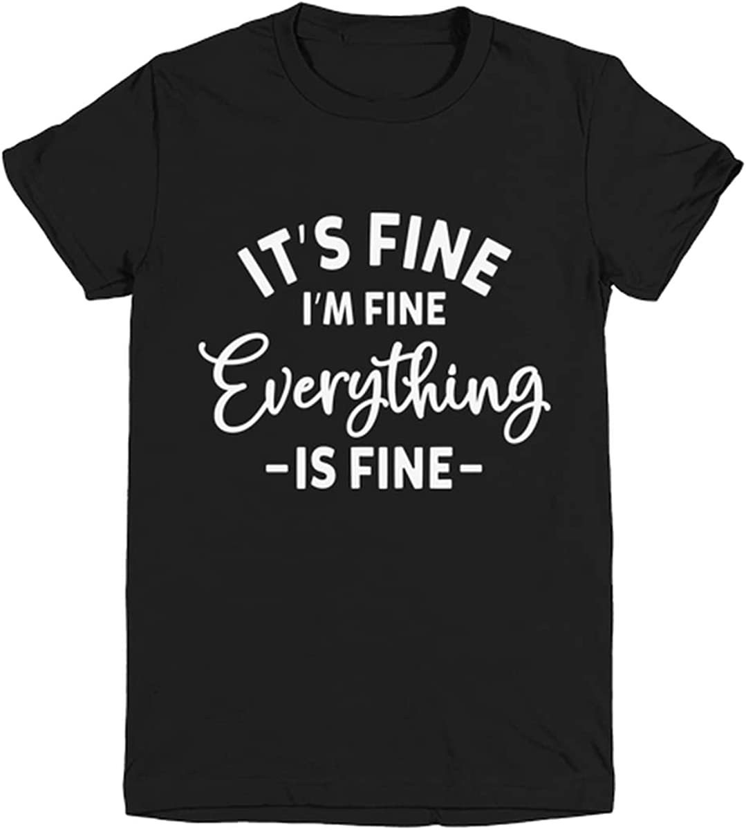 It's Fine I'm Fine Everything is Fine Tops Plus Size Girls Boys Youth Tees T-Shirt Black