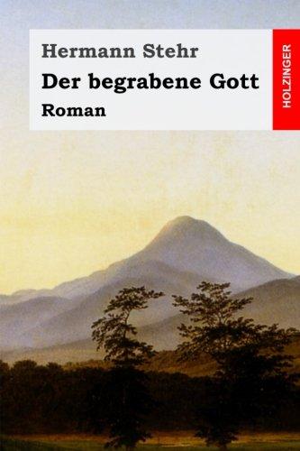 Der begrabene Gott: Roman