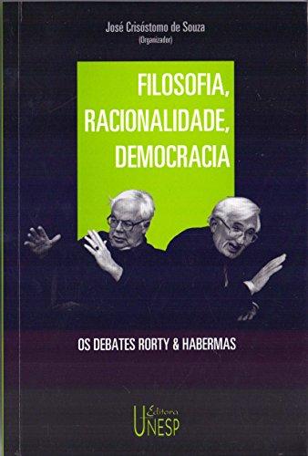 Filosofia, racionalidade, democracia: Os debates Rorty & Habermas
