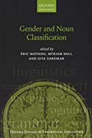 Gender and Noun Classification (Oxford Studies in Theoretical Linguistics)