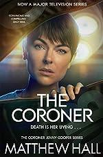 The Coroner (Coroner Jenny Cooper Series Book 1)