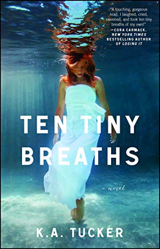 Ten Tiny Breaths: A Novel (The Ten Tiny Breaths Series Book 1 ...