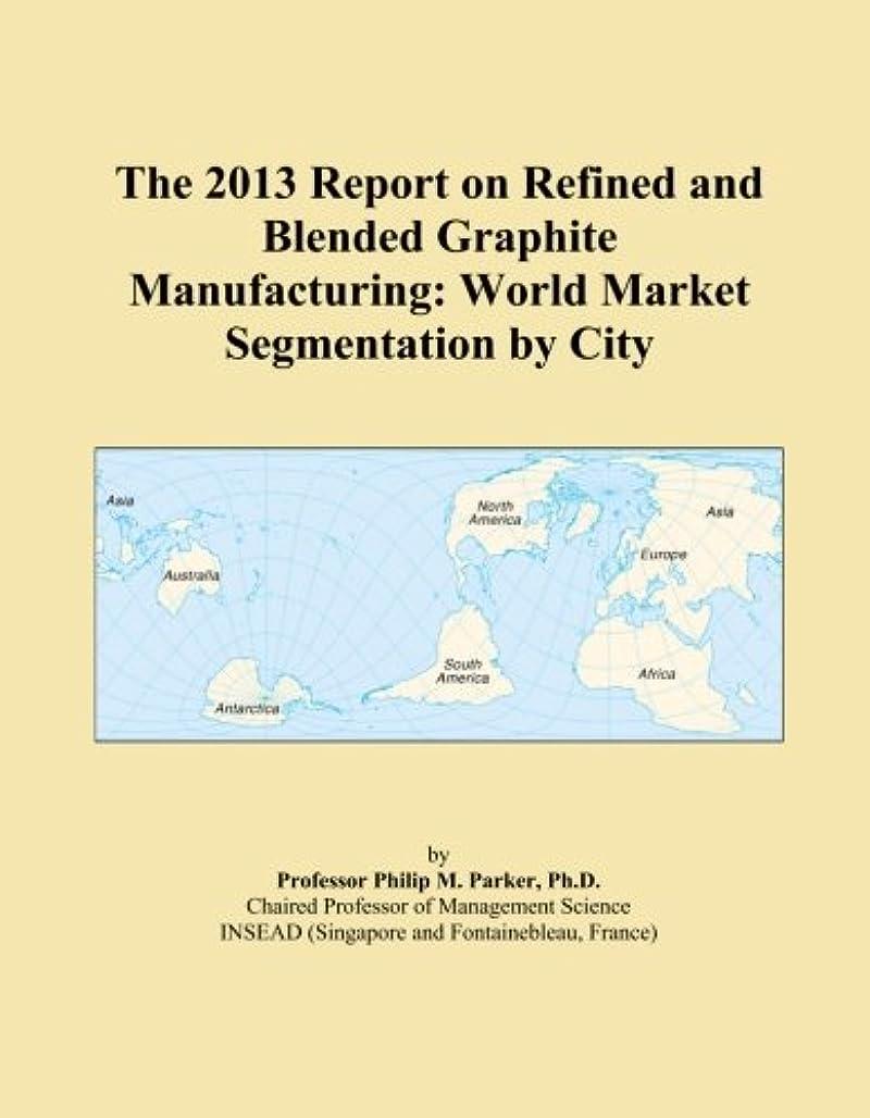 所属マイコン個性The 2013 Report on Refined and Blended Graphite Manufacturing: World Market Segmentation by City