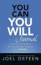 You Can, You Will Journal: A Guide to Developing the 8 Undeniable Qualities of a Winner by Joel Osteen (2015-03-10)