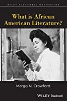 What is African American Literature? (Wiley-Blackwell Manifestos)