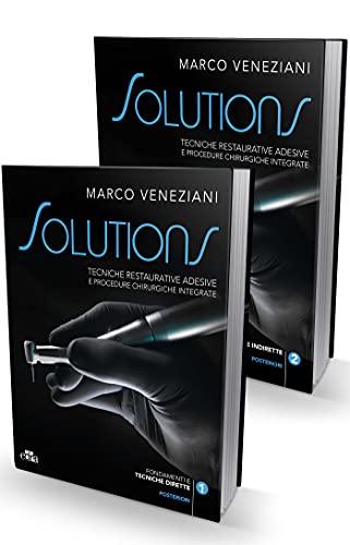 Solutions. Tecniche restaurative adesive e procedure chirurgiche integrate.