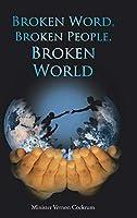 Broken Word, Broken People, Broken World