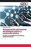 Actualización del temario de biología celular y molecular básica