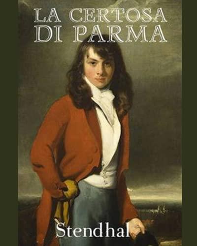 La Certosa di Parma (Edizione italiana) Illustrato