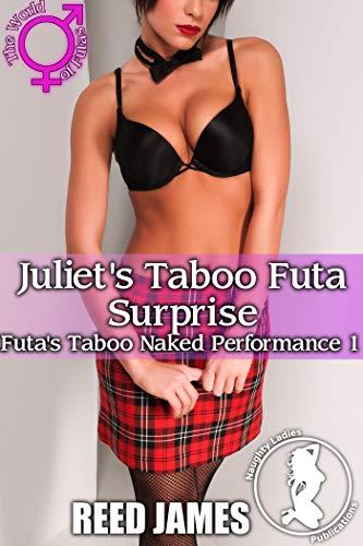 Juliet's Taboo Futa Surprise (Futa's Taboo Naked Performance 1) (English Edition) PDF Books