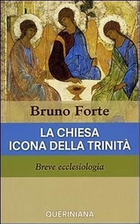 La Chiesa icona della Trinità. Breve ecclesiologia
