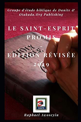 Le Saint-Esprit Promis: Edition révisée 2019 (French Edition)